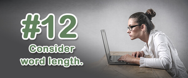 Tip #12 (of 14) - Consider word length
