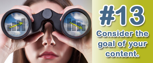 Tip #13 (of 14) - Consider the goal of your content