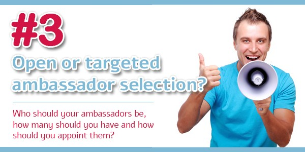 Creating an Ambassador Program - Tip 3: Open or targeted selection?