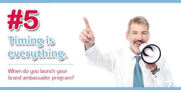 Creating an Ambassador Program - Tip 5: Timing is everything.