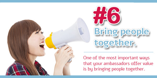 Creating an Ambassador Program - Tip 6: Bring people together