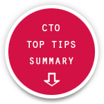 CTO Top Tips Summary