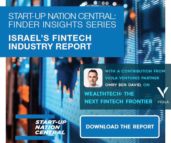 Download the Israel FinTech Report from Start-Up Nation Central