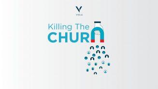 Killing churn